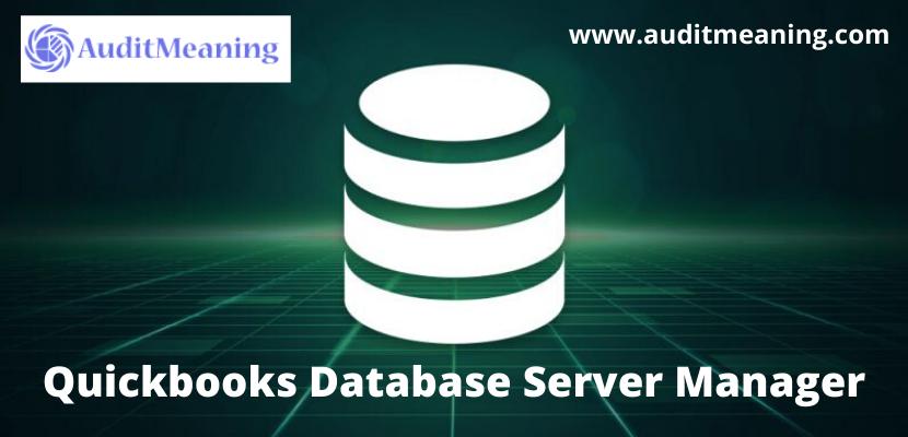QuickBooks Database Server Manager: How To Install, Update & Setup
